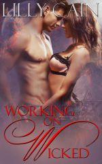 Cover of Working on Wicked by Lilly Cain - Paranormal Erotic Romance